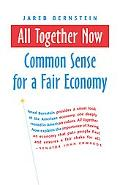 All Together Now Common Sense for a Fair Economy