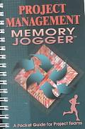 Project Management Memory Jogger A Pocket Guide for Project Teams
