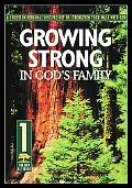 Growing Strong in God's Family A Course in Personal Disipleship to Strengthen Your Walk With...