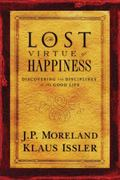 Lost Virtue of Happiness Discovering the Disciplines of the Good Life