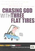 Chasing God With Three Flat Tires Real Life Stuff for Men On Faith  A Bible Discussion Guide...