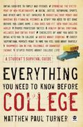Everything You Need to Know Before College A Student's Survival Guide