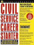 Civil Service Career Starter: Entry-Level Government Jobs for High School and College Gradua...