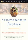 Parent's Guide to Second Grade How to Ensure Your Child's Success