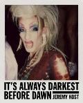 It's Always Darkest Before Dawn