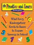 Practice and Learn: What Every Kindergartner Needs to Know to Ensure Success in School