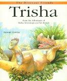 Trisha: Share the Adventures of Trisha Triceratops and Her Friends (Dinosaur Friends)
