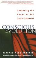 Conscious Evolution Awakening the Power of Our Social Potential