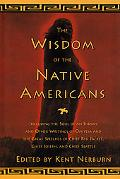 Wisdom of the Native Americans Includes the Soul of an Indian and Other Writings by Ohiyesa,...