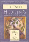 Tao of Healing Meditations for Body and Spirit