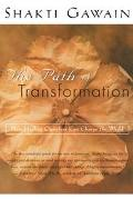 Path of Transformation How Healing Ourselves Can Change the World