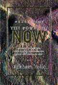 Practicing the Power of Now Essential Teachings, Meditations, and Exercises from the Power o...