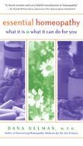 Essential Homeopathy What It Is & What It Can Do for You