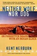 Neither Wolf Nor Dog On Forgotten Roads With an Indian Elder
