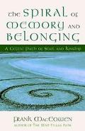 Spiral of Memory and Belonging A Celtic Path of Soul and Kinship