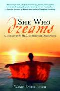 She Who Dreams A Journey into Healing Through Dreamwork