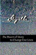 Storycatcher Making Sense Of Our Lives Through The Power And Practice Of Story