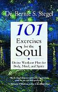 101 Exercises for the Soul A Divine Workout Plan for Body, Mind, And Spirit