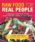 Raw Food for Real People: Living Vegan Food Made Simple by the Chef and Founder of Leaf Orga...