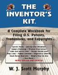 Inventor's Kit A Complete Workbook for Filing U.S. Patents, Trademarks & Copyrights