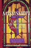 Mississippi United Methodist Churches: 200 Years of Heritage and Hope