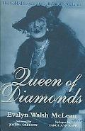 Queen of Diamonds The Fabled Legacy of Evalyn Walsh McLean