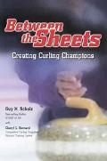 Between the Sheets Creating Curling Champions