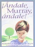 Andale, Murray, Andale!