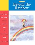 Beyond the Rainbow A Workbook for Children in the Advanced Stages of a Very Serious Illness