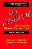 On Deadline Managing Media Relations