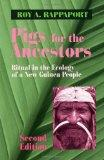 Pigs for the Ancestors Ritual in the Ecology of a New Guinea People