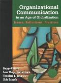 Organizational Communication in an Age of Globalization Issues, Reflections, Practices