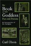 Book of the Goddess Past and Present An Introduction to Her Religion
