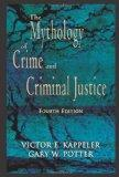 The Mythology of Crime and Criminal Justice