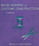 Basic Sewing for Costume Construction A Handbook