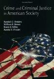 Crime and Criminal Justice in American Society