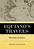 Equiano's Travels The Interesting Narrative of the Life of Olaudah Equiano or Gustavus Vassa...