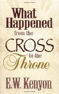 What Happened from the Cross to the Throne? - Essek William Kenyon - Paperback
