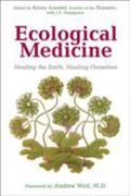 Ecological Medicine Healing the Earth, Healing Ourselves