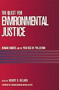 Quest For Environmental Justice Human Rights And The Politics Of Pollution