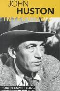 John Huston Interviews