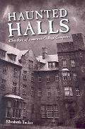 Haunted Halls Ghostlore of American College Campuses