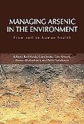 Managing Arsenic in the Environment From Soil to Human Health