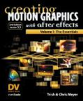 Creating Motion Graphics with After Effects: The Essentials, Vol. 1