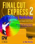 Final Cut Express 2 Editing Workshop