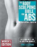 Body Sculpting Bible for Abs Women's Edition  Featuring the 14-Day Ab Sculpting Workouts