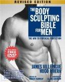 The Body Sculpting Bible for Men, Revised Edition: The Way to Physical Perfection