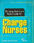 Long-Term Care Pocket Guide for Charge Nurses