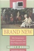 Brand New How Entrepreneurs Earned Consumers' Trust from Wedgwood to Dell
