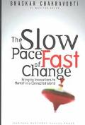 Slow Pace of Fast Change Bringing Innovations to Market in a Connected World